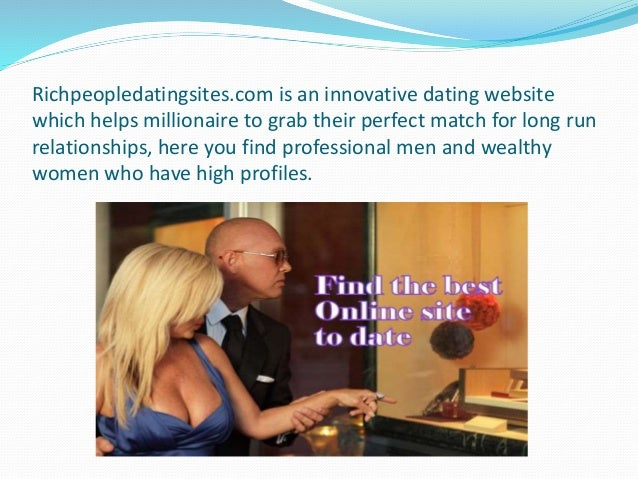 dating sites for the rich people