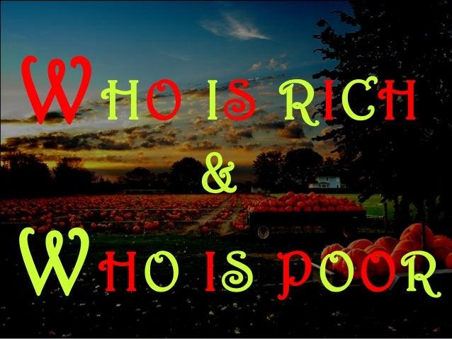 W HO IS RICH &  W HO IS POOR