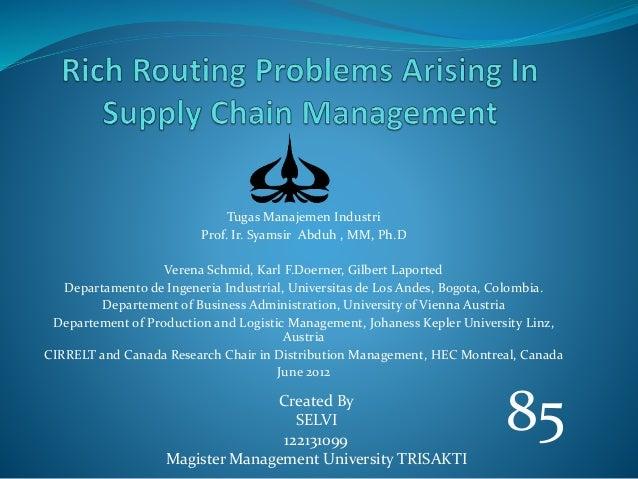 Tugas Manajemen Industri Prof. Ir. Syamsir Abduh , MM, Ph.D Verena Schmid, Karl F.Doerner, Gilbert Laported Departamento d...