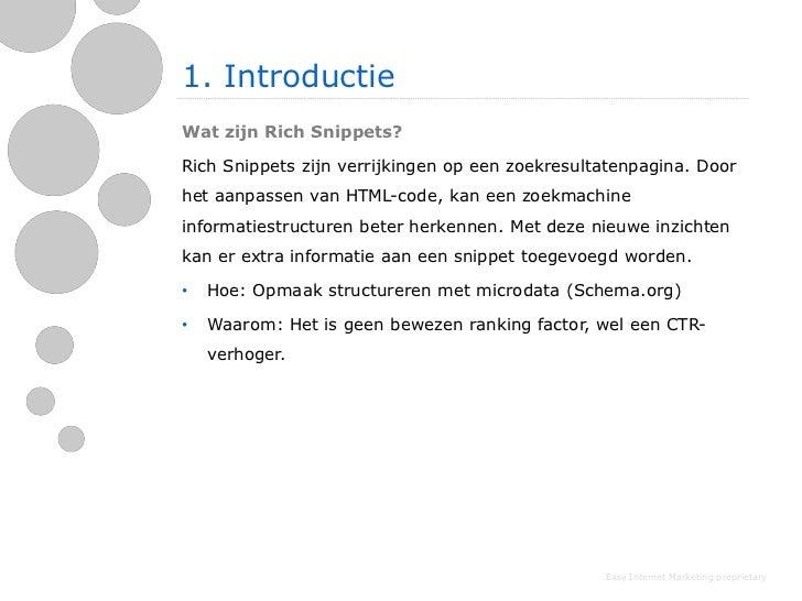 1. IntroductieWat zijn Rich Snippets?Rich Snippets zijn verrijkingen op een zoekresultatenpagina. Doorhet aanpassen van HT...