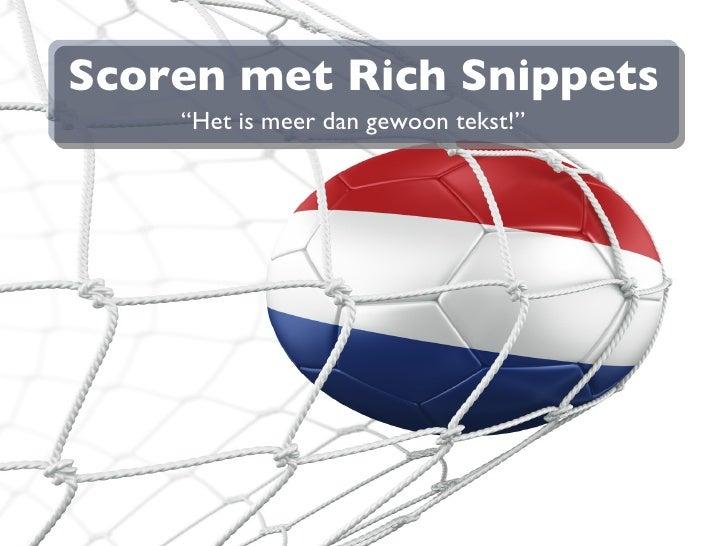 """Scoren met Rich Snippets <ul><li>"""" Het is meer dan gewoon tekst!"""" </li></ul>Joost de Valk, OrangeValley - SMT 10 Juni 2010"""