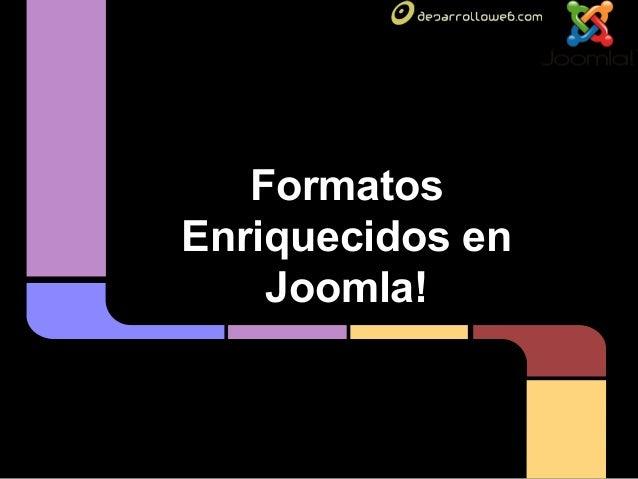 Formatos Enriquecidos en Joomla!