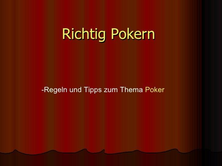 Richtig Pokern   -Regeln und Tipps zum Thema  Poker