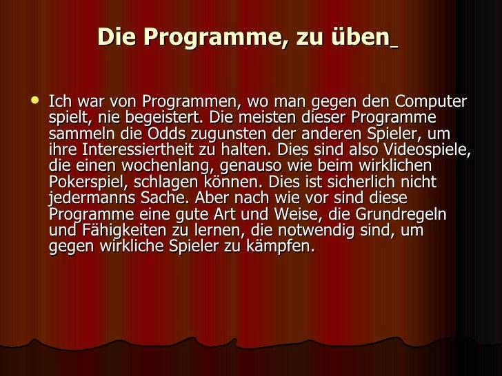 Die Programme, zu üben   <ul><li>Ich war von Programmen, wo man gegen den Computer spielt, nie begeistert. Die meisten die...