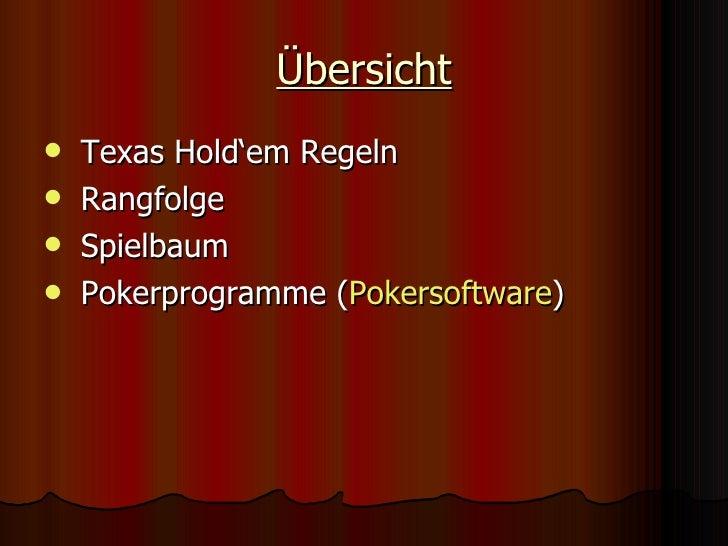 Übersicht <ul><li>Texas Hold'em Regeln </li></ul><ul><li>Rangfolge </li></ul><ul><li>Spielbaum </li></ul><ul><li>Pokerprog...