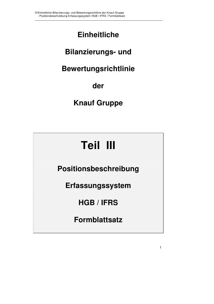 III Einheitliche Bilanzierungs- und Bewertungsrichtlinie der Knauf Gruppe    - Positionsbeschreibung Erfassungssystem HGB ...