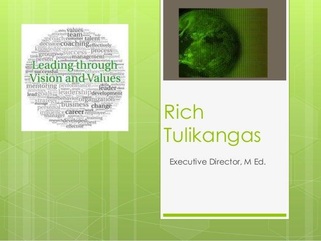 Rich Tulikangas Executive Director, M Ed.