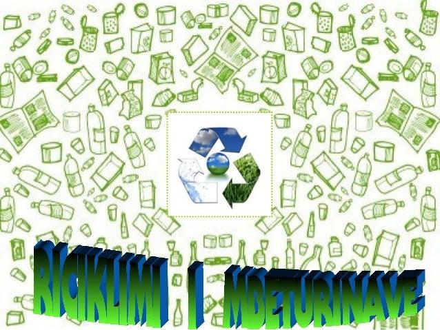 Procesi i riciklimit t ë let rës konsist on nëProcesi i riciklimit t ë let rës konsist on në përzierj en e let rës së përd...