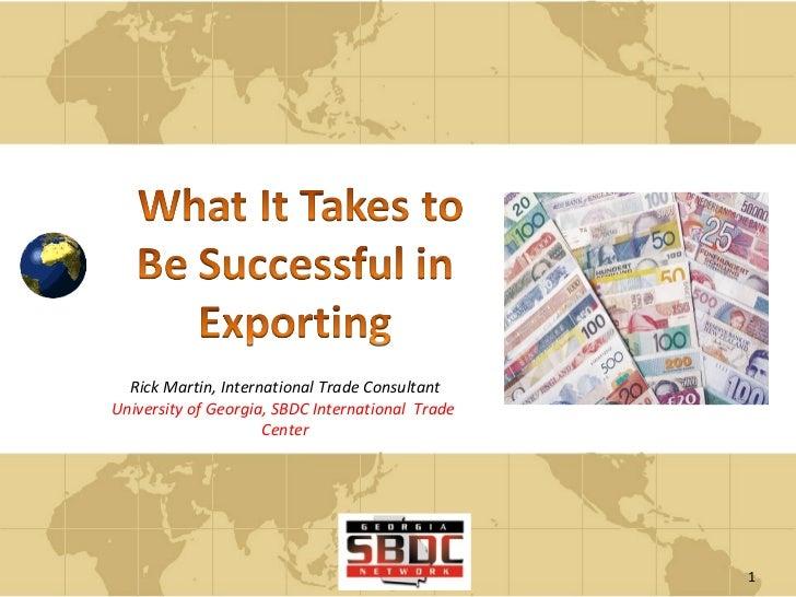 Rick Martin, International Trade Consultant University of Georgia, SBDC International  Trade  Center