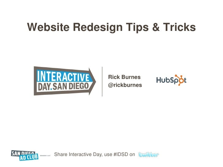 Website Redesign Tips & Tricks                               Rick Burnes                            @rickburnes         Sh...