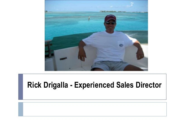 Rick Drigalla - Experienced Sales Director