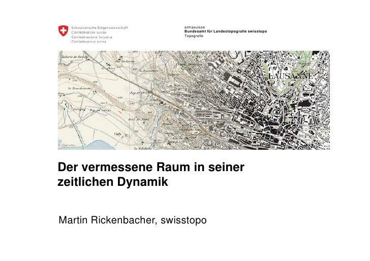 armasuisse                          Bundesamt für Landestopografie swisstopo                          Topografie     Der v...