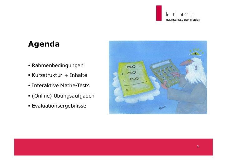 AgendaRahmenbedingungenKursstruktur + InhalteInteraktive Mathe-Tests(Online) ÜbungsaufgabenEvaluationsergebnisse...