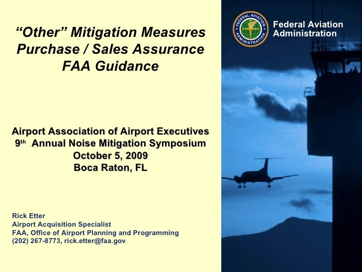 Rick Etter Airport Acquisition Specialist FAA, Office of Airport Planning and Programming (202) 267-8773, rick.etter@faa.g...