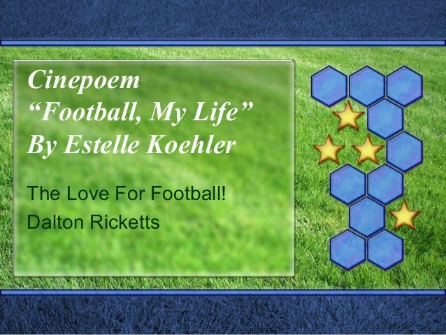 "Cinepoem ""Football, My Life"" By Estelle Koehler The Love For Football! Dalton Ricketts"