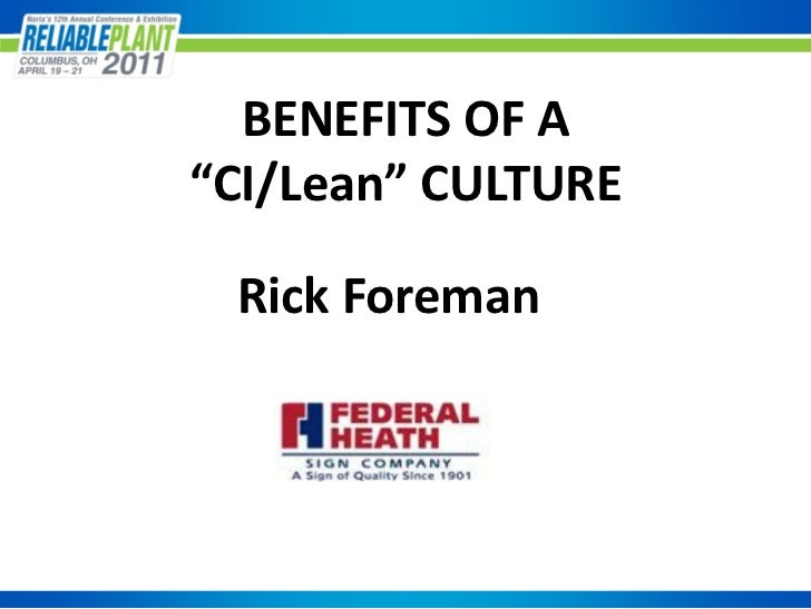 "BENEFITS OF A""CI/Lean"" CULTURE Rick Foreman"