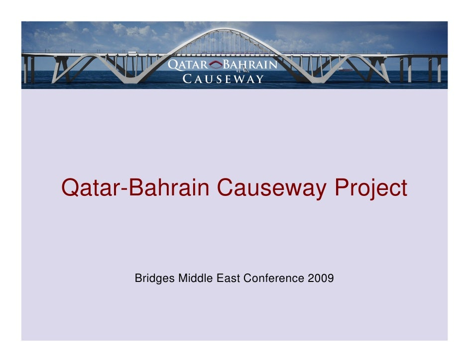 Qatar-Bahrain Causeway Project         Bridges Middle East Conference 2009