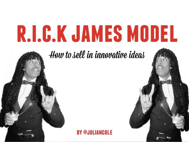 r.i.c.kjamesmodel How to sell in innovative ideas by@juliancole