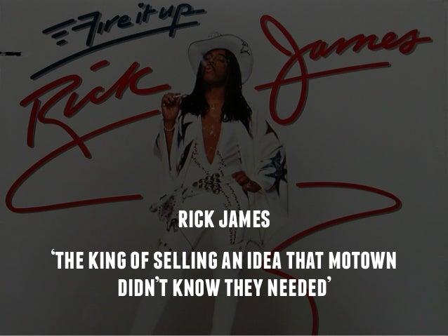 'thekingofsellinganideathatmotown didn'tknowtheyneeded' rickjames