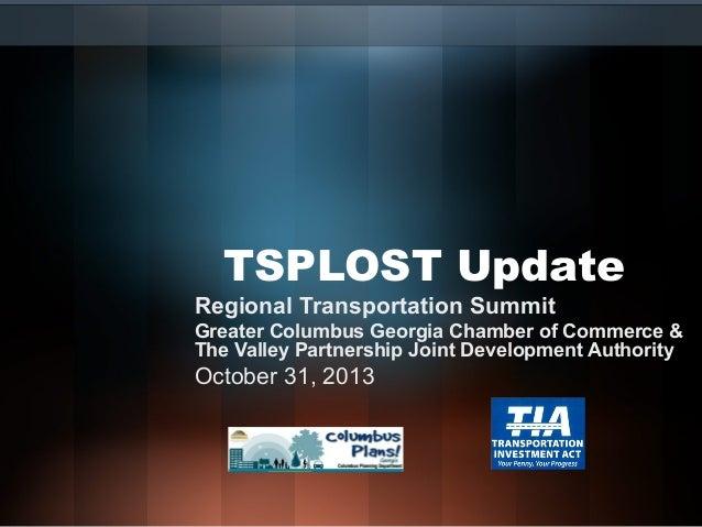 TSPLOST Update  Regional Transportation Summit  Greater Columbus Georgia Chamber of Commerce & The Valley Partnership Join...