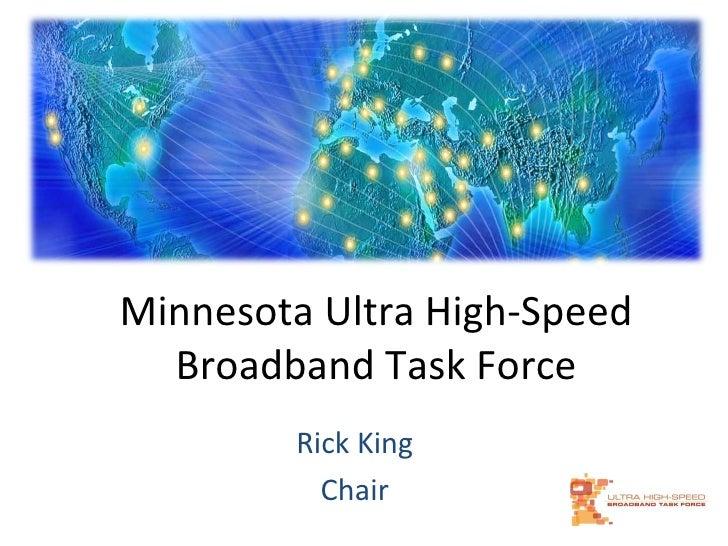Minnesota Ultra High-Speed Broadband Task Force Rick King Chair