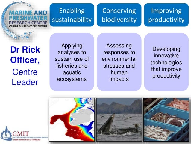 Applying analyses to sustain use of fisheries and aquatic ecosystems Conserving biodiversity Assessing responses to enviro...