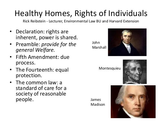 Healthy Homes, Rights of Individuals Rick Reibstein - Lecturer, Environmental Law BU and Harvard Extension • Declaration: ...