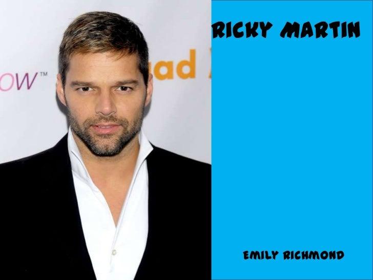 Ricky Martin  Emily Richmond
