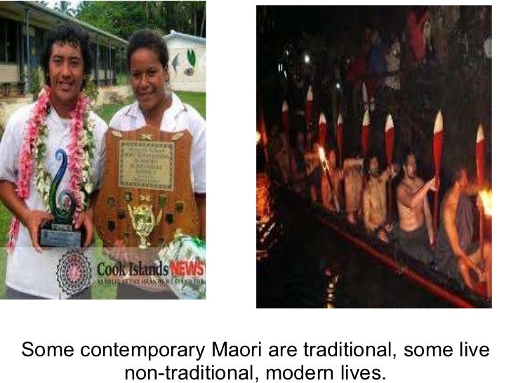 Some contemporary Maori are traditional, some live non-traditional, modern lives.