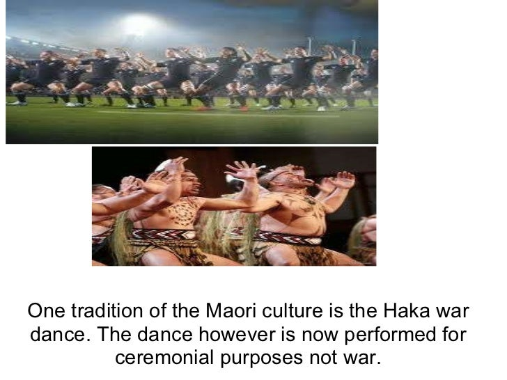 One tradition of the Maori culture is the Haka war dance. The dance however is now performed for ceremonial purposes not w...