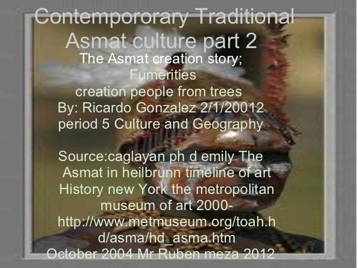 Contempororary Traditional Asmat culture part 2  The Asmat creation story;  Fumerities   creation people from trees  By: R...