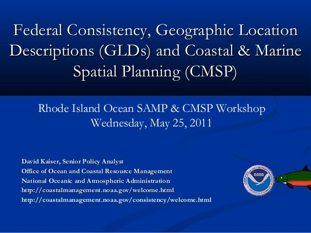 Federal Consistency, Geographic LocationFederal Consistency, Geographic Location Descriptions (GLDs) and Coastal & MarineD...