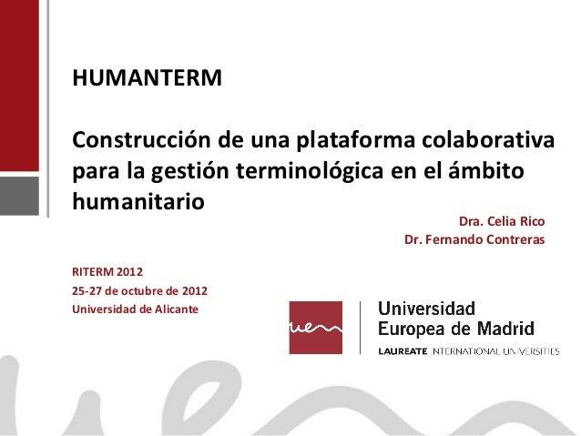 HUMANTERM            Construcción de una plataforma colaborativa            para la gestión terminológica en el ámbito    ...