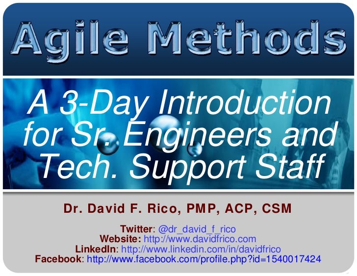 A 3-Day Introductionfor Sr. Engineers and Tech. Support Staff     Dr. David F. Rico, PMP, ACP, CSM                  Twitte...