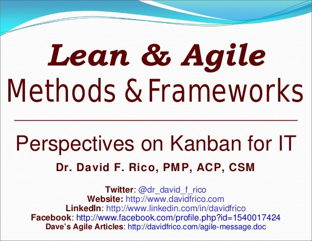 Perspectives on Kanban for ITDr. David F. Rico, PMP, ACP, CSMTwitter: @dr_david_f_ricoWebsite: http://www.davidfrico.comLi...