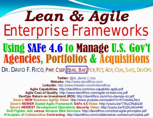 Lean & Agile Enterprise Frameworks Using SAFe 4.6 to Manage U.S. Gov't Agencies, Portfolios & Acquisitions Twitter: @dr_da...