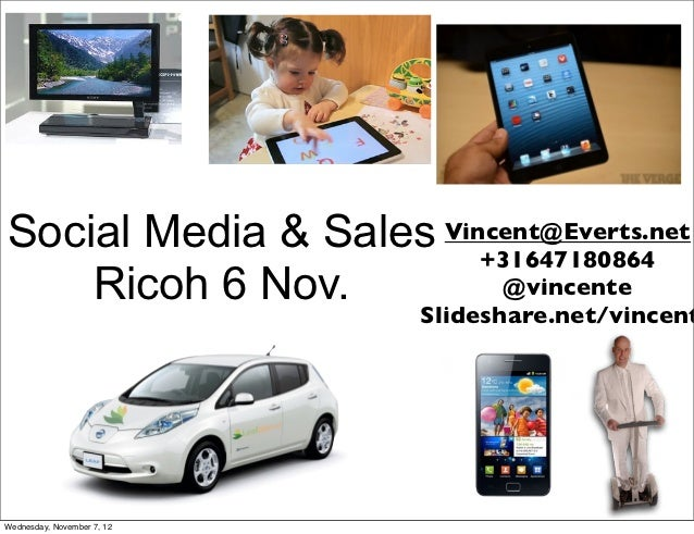 Social Media & Sales Vincent@Everts.net                        +31647180864    Ricoh 6 Nov.         @vincente             ...