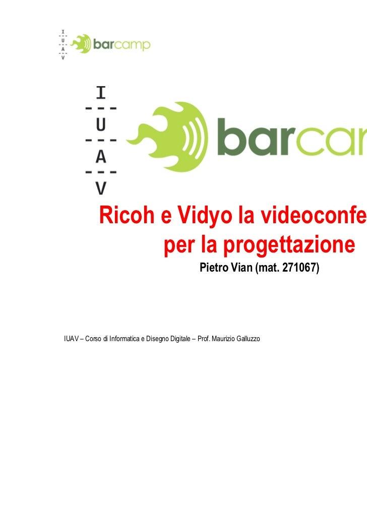 Ricoh e Vidyo la videoconferenza                  per la progettazione                                                 Pie...