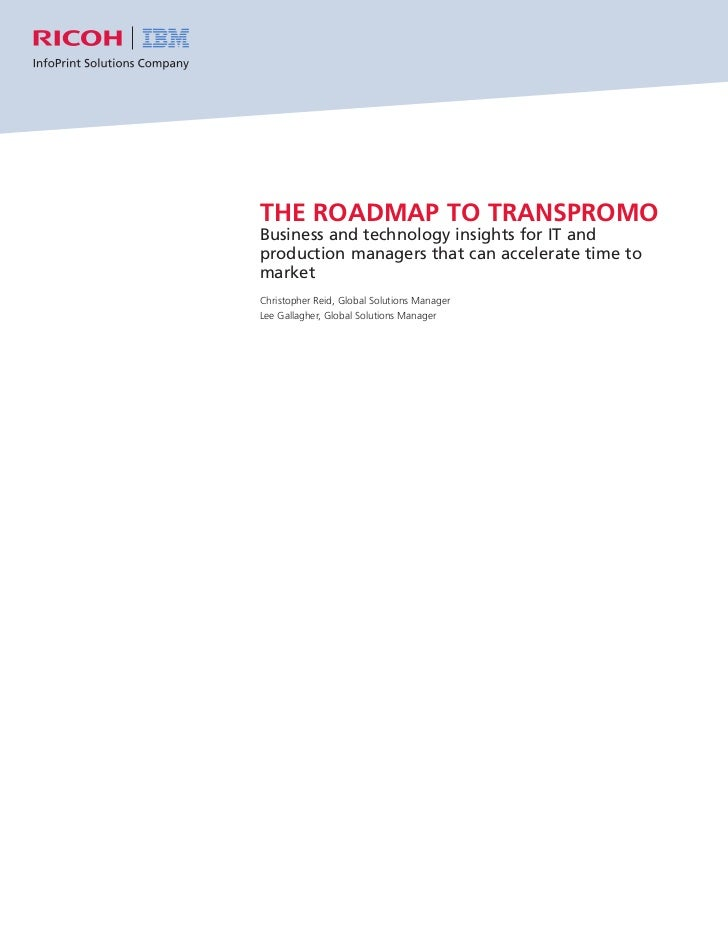 THE ROADMAP TO TRANSPROMO Business and technology insights for IT and production managers that can accelerate time to mark...
