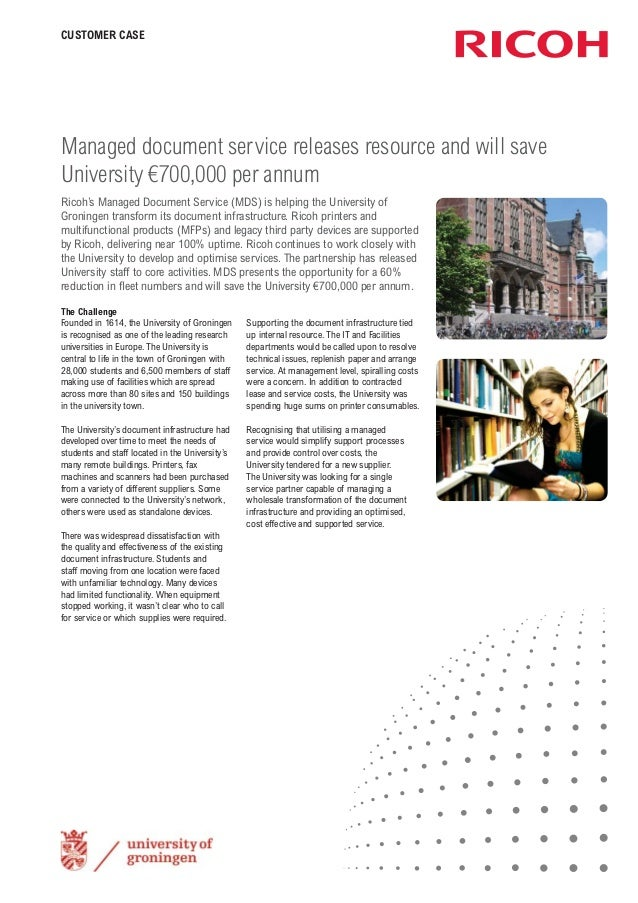 CUSTOMER CASE  Managed document service releases resource and will save University €700,000 per annum Ricoh's Managed Docu...