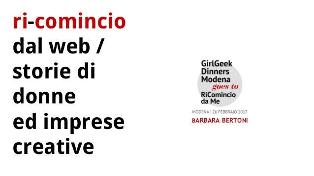 ri-comincio dal web / storie di donne ed imprese creative BARBARA BERTONI