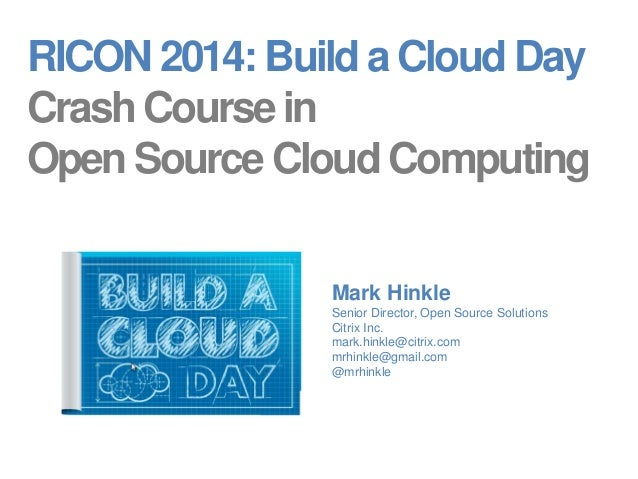 RICON 2014: Build a Cloud Day  Crash Course in  Open Source Cloud Computing  Mark Hinkle  Senior Director, Open Source Sol...