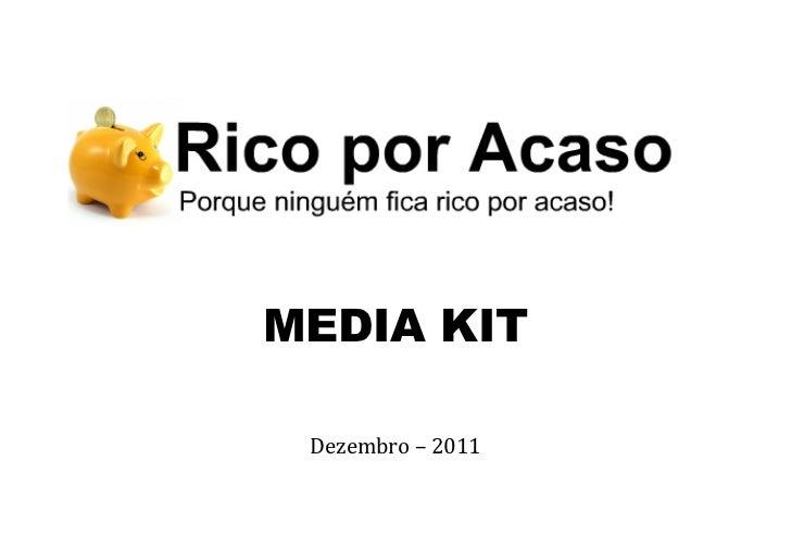 MEDIA KIT         Dezembro – 2011