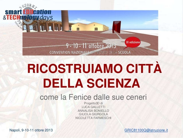 RICOSTRUIAMO CITTÀ DELLA SCIENZA come la Fenice dalle sue ceneri Progetto3D di LUCA GALLETTI ANNALISA BONIELLO GILIOLA GIU...