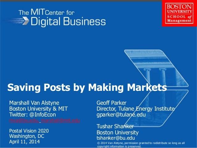 © 2013 Van Alstyne et. al. Saving Posts by Making Markets Marshall Van Alstyne Boston University & MIT Twitter: @InfoEcon ...