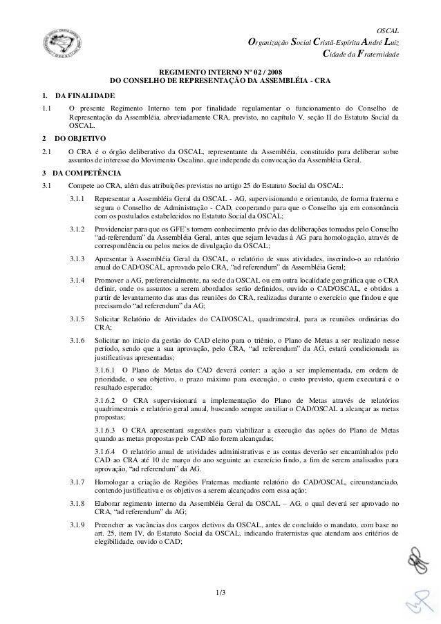 OSCAL Organização Social Cristã-Espírita André Luiz Cidade da Fraternidade 1/3 REGIMENTO INTERNO Nº 02 / 2008 DO CONSELHO ...
