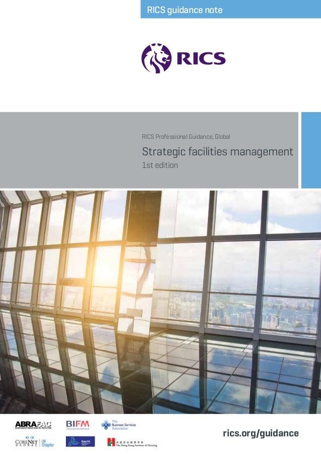 RICS guidance note  RICS Professional Guidance, Global  Strategic facilities management 1st edition  rics.org/guidance