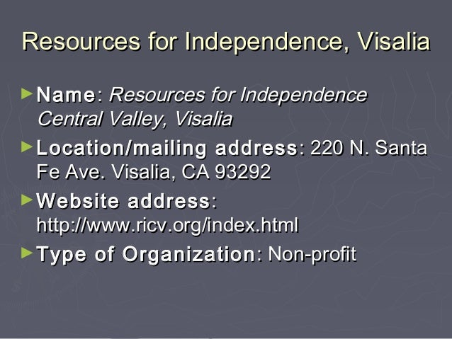 Resources for Independence, VisaliaResources for Independence, Visalia ►NameName:: Resources for IndependenceResources for...