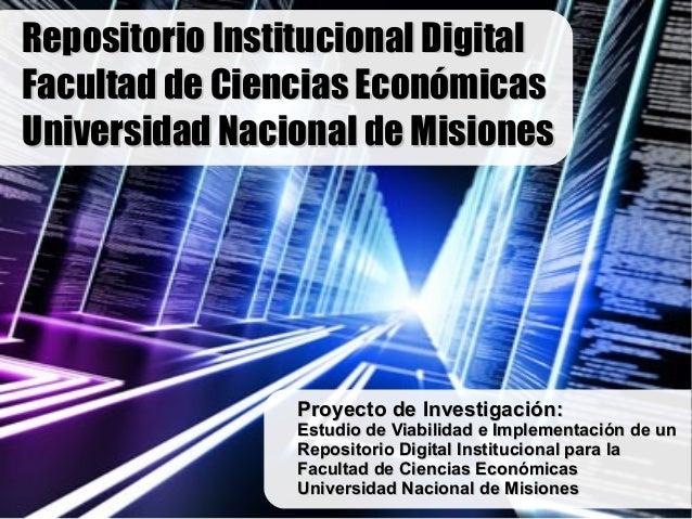 Repositorio Institucional DigitalFacultad de Ciencias EconómicasUniversidad Nacional de Misiones                 Proyecto ...