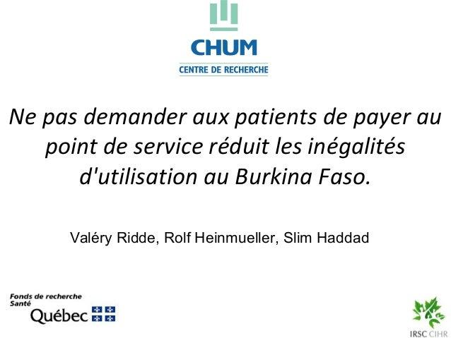 Ne pas demander aux patients de payer au   point de service réduit les inégalités      dutilisation au Burkina Faso.     V...